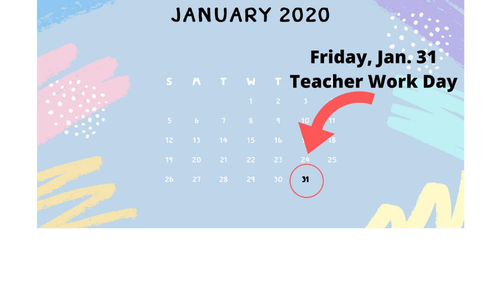 Teacher Work Day | Friday, January 31